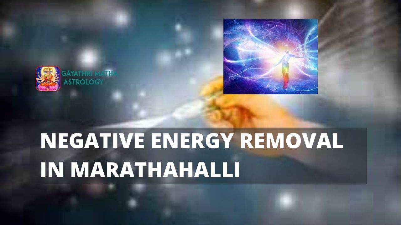 Negative energy removal in Marathahalli